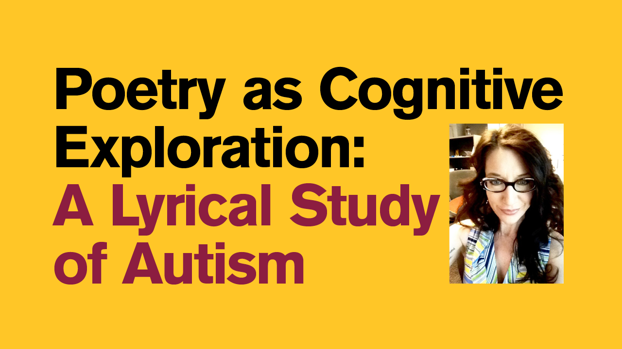 Poet Rosemarie Dombrowski presents a Lyrical Study of Autism