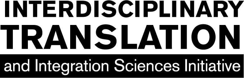 interdisciplinary translation and integration sciences initiative